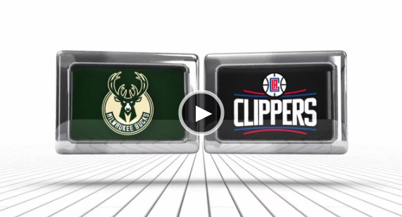 Highlight Clippers VS Bucks